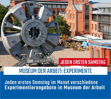 Museum der Arbeit: Experimente