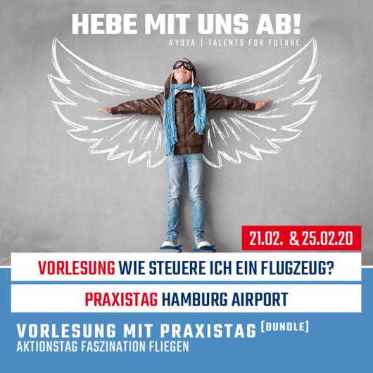Faszination Fliegen: Wie steuere ich ein Flugzeug & Hamburg Airport | 21.02.20 & 25.02.20