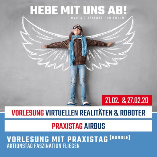 Faszination Fliegen: Virtuellen Realitäten & Roboter und Airbus | 21.02.20 & 27.02.20