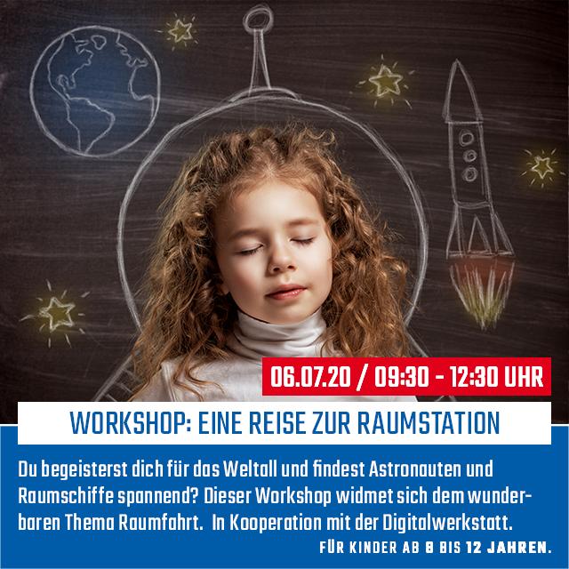 Workshop: Eine Reise zur Raumstation | 06.07.2020 | 09:00 - 12:30 Uhr
