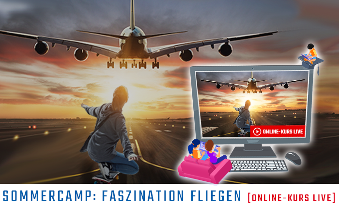 So war unser erster Online-Kurs Sommercamp Fliegen.