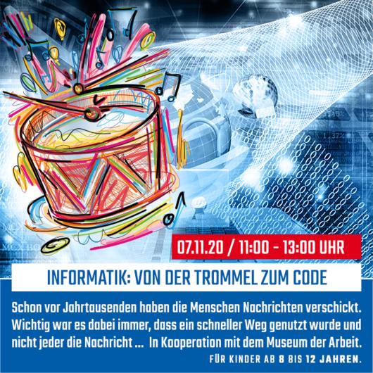 Museum der Arbeit: Informatik: Von der Trommel zum Code   07.11.2020   11 - 14 Uhr