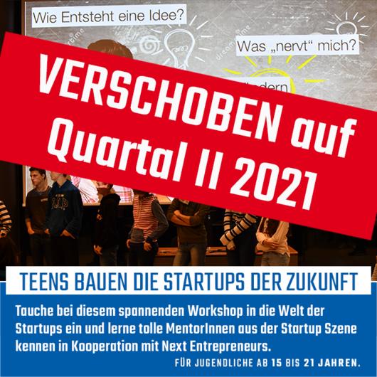 Workshop: Teens bauen die Start-ups der Zukunft | Verschoben auf Quartal II 2021