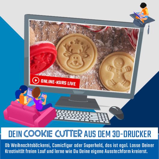 Online-Kurs [LIVE]: Dein Cookie-Cutter aus dem 3D-Drucker | 12. & 13.12.2020 | 10:00 - 12:00 Uhr